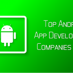Top Android App Development Companies 2019