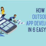 How to Outsource App Development in 6 Easy Steps