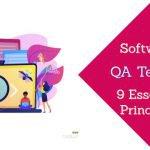 Software QA Testing: 9 Essential Principles
