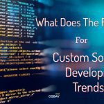 What does the future hold for custom software development trends?